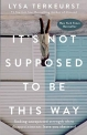 Religion and Spirituality Books $12.46 It's Not Supposed to Be This Way: Finding Unexpected Strength When Disappointments Leave You Shattered